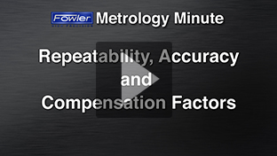 Fowler Metrology Minute: Accuracy