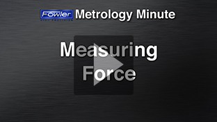 Fowler Metrology Minute: Measuring Force
